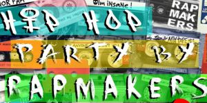 HIP HOP Party By RAPMAKERS
